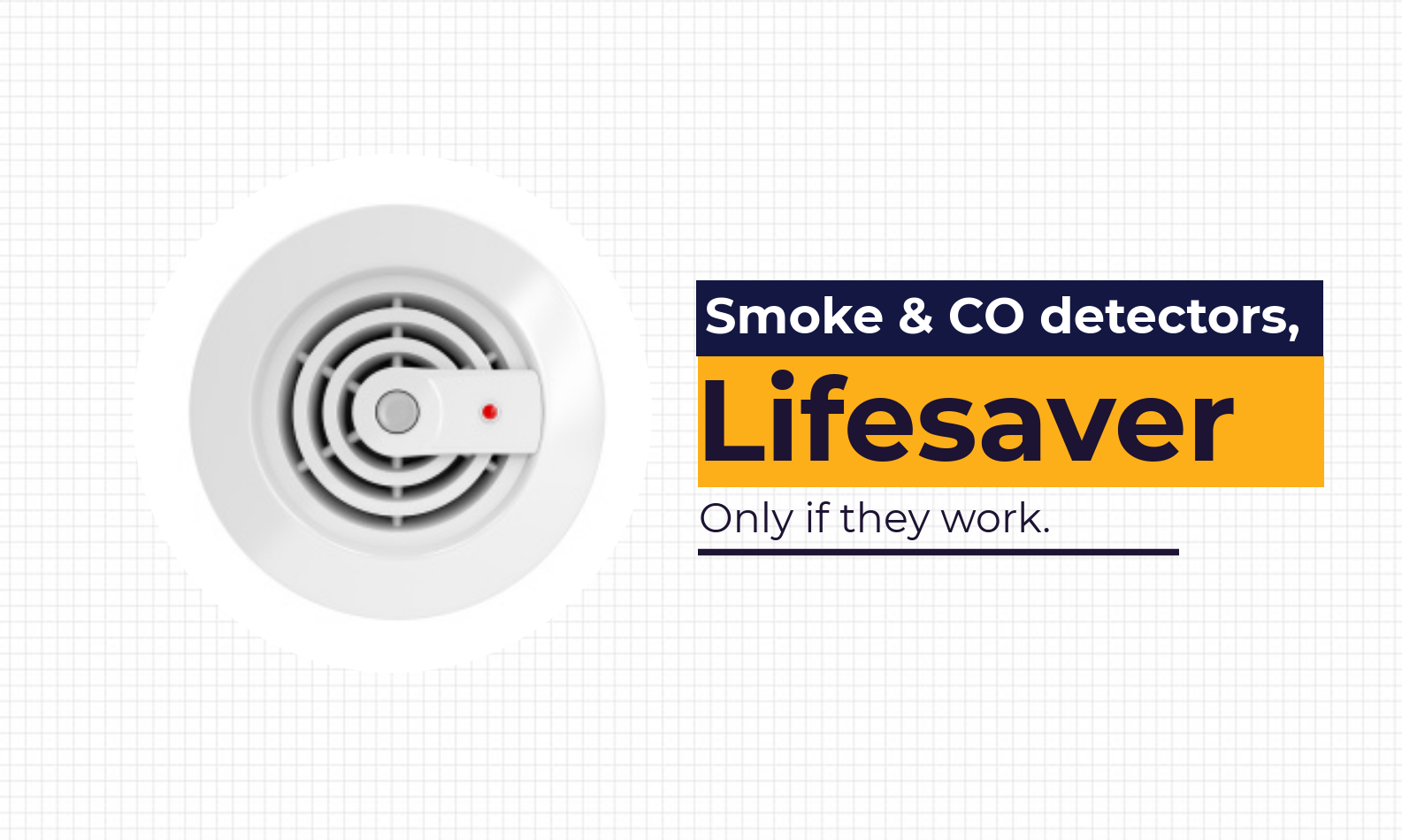 Smoke & CO detectors lifesaver, only if they work